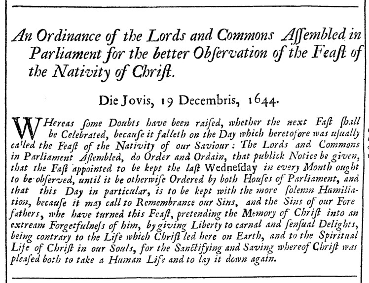The order of 19 December 1644 by both Houses of Parliament sums up the mind-set of puritan opposition to Christmas.